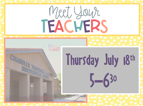 Meet Your Teacher night is Thursday July 18 from 5 to 6:30 pm.