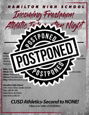 Hamilton High School Incoming Freshman Athletic Information Night has been Postponed.
