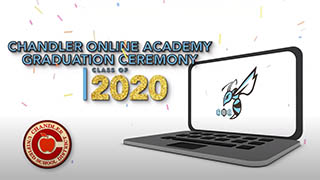 Chandler Online Academy 2020 Virtual Graduation Ceremony