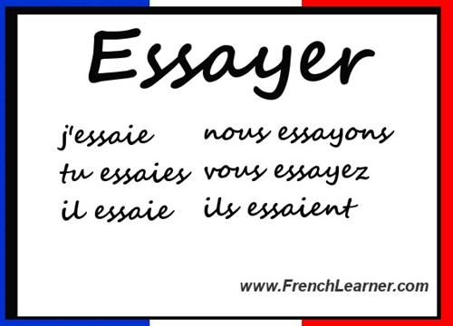 essayer conjugation future French conjugation: essayer french verb in all tenses: future, participle, present,  indicative, subjunctive irregular verbs, auxiliary verbs, conjugation rules and.
