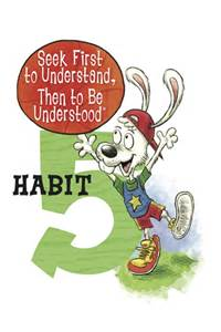 habit 5 seek first to understand then be understood